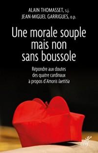 Une morale souple mais non sans boussole : Répondre aux doutes des quatre cardinaux à propos d'Amoris Laetitia