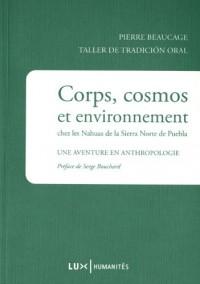 Corps, cosmos et Environnement chez les Nahuas - Une aventure en anthropologie
