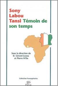 Sony Labou Tansi : Témoin de son temps