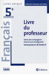 Francais 5e Passeurs de textes - cycle 4 : Livre du professeur