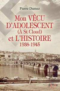 Mon vécu d'adolescent (à St Cloud) et l'Histoire 1938-1945