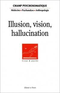Champ Psychosomatique, N° 46 : Vision, illusion, hallucination
