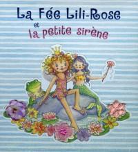 La Fée Lili-Rose et la petite sirène