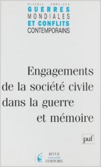 Guerres mondiales et conflits contemporains, numéro 212 - 2003 : Engagement de la société civile dans la guerre et mémoire