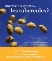 Savez-vous goûter... les tubercules ?