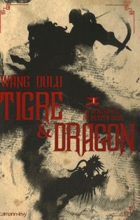 Tigre et Dragon, Tome 1 : Première époque : la vengeance de Petite Grue