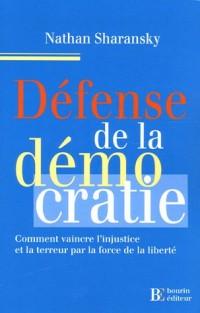Défense de la démocratie : Comment vaincre l'injustice et la terreur par la force de la liberté