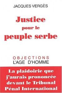 Justice pour le peuple serbe : La plaidoirie que j'aurais prononcée devant le tribunal pénal international