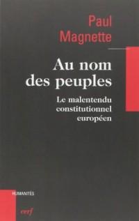 Au nom des peuples : Le malentendu constitutionnel européen