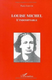 LOUISE MICHEL L'INDOMPTABLE