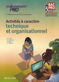 Activités à caractère technique et organisationnel, 2e Métiers des services administratifs : Bac Pro 3 ans