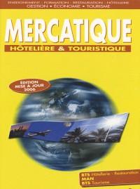 Mercatique hôtellière et Touristique : Edition mise à jour 2006.