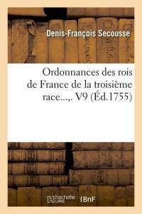 Ordonnances des Rois de France  V9  ed 1755