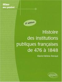 Histoire des institutions publiques françaises de 476 à 1848