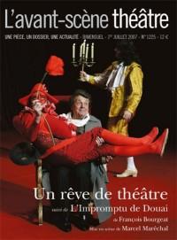 L'Avant-Scène théâtre, N° 1225, 1er juillet : Un rêve de théâtre : suivi de L'Impromptu de Douai