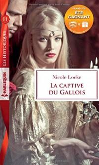 La captive du Gallois: 1 livre acheté = des cadeaux à gagner
