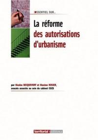 La Reforme des Autorisations d'Urbanisme