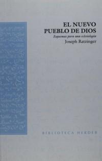 El nuevo pueblo de Dios: Esquemas para una eclesiologia