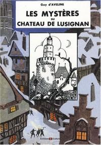 Mysteres du Chateau de Lusignan (les)