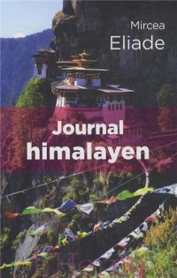 Journal himalayen : Et autres voyages