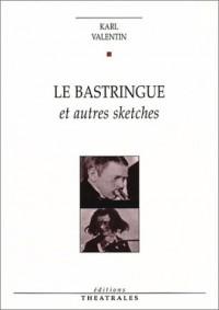 Le Bastringue et autres sketches