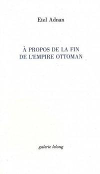 A propos de la fin de l'Empire Ottoman