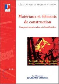 Sécurité contre l'incendie : Comportement au feu et classifications des matériaux et éléments de construction