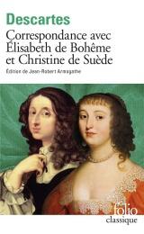 Correspondance avec Élisabeth de Bohême et Christine de Suède [Poche]