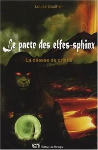 Le Pacte des Elfes-Sphinx, Tome 3 : La déesse de cristal