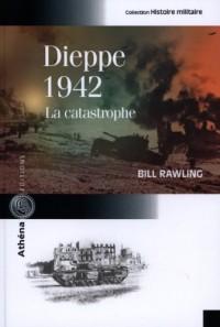 Dieppe 1942 : La catastrophe