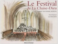 Le Festival de La Chaise-Dieu, carnet de voyage musical