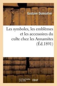 Les Symboles Chez les Annamites  ed 1891