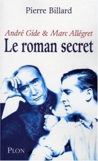 Le roman secret : André Gide et Marc Allégret