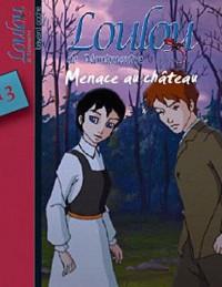 Loulou de Montmartre, Tome 13 : Menace au château