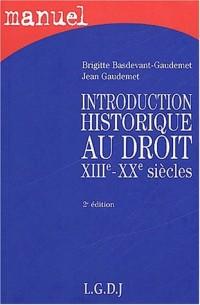 Introduction historique au droit XIIIème-XXème siècles. 2ème édition