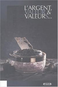 L'Argent : Valeur et valeurs