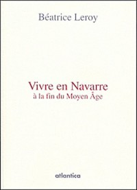 Vivre en Navarre à la fin du Moyen Age