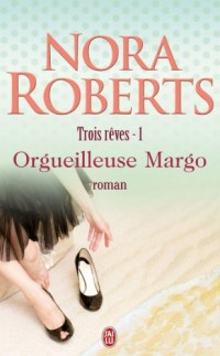 Trois rêves, Tome 1 : Orgueilleuse Margo