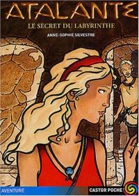 Atalante, tome 4 : Le secret du labyrinthe