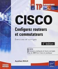 CISCO - Configurez routeurs et commutateurs : Exercices et corrigés (4ième édition)