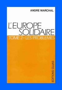 L'Europe solidaire, tome 2 :Les problèmes