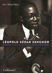 Léopold Sedar Senghor : Genèse d'un imaginaire francophone