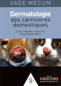 Vade-mecum de dermatologie des carnivores domestiques