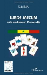 Wade-mecum ou le wadisme en 15 mots-clés