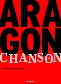 Aragon et la chanson : La romance inachevée ; Poèmes et manuscrits mis en chanson