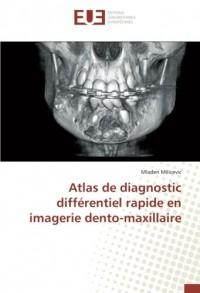 Atlas de diagnostic différentiel rapide en imagerie dento-maxillaire
