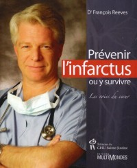 Prévenir l'infarctus ou y survivre : Les voies du coeur