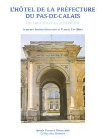 L'Hôtel de la Préfecture du Pas-de-Calais : Un lieu d'art et d'histoire