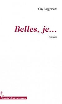 BELLES, JE...