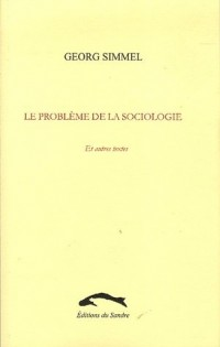 Le problème de la sociologie : Et autres textes
